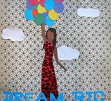 Dream Big by monickhalm