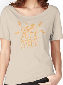 Ride Above It All Women's Relaxed Fit T-Shirt