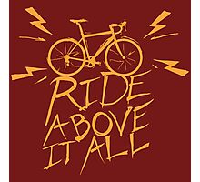 Ride Above It All Photographic Print