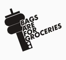 Bags Are For Groceries  by Yohann Paranavitana