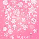 Let it snow - Pink by AngelaFanton