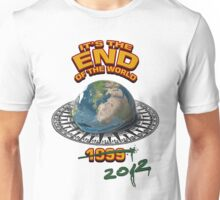 IT'S THE END OF THE WORLD! - again. Unisex T-Shirt