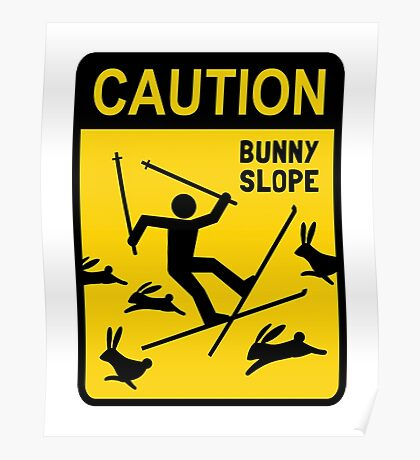 CAUTION: Bunny Slope Poster