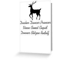 Dasher Dancer Prancer Vixen Comet Cupid Donner Blitzen Rudolf Santa reindeer  Greeting Card