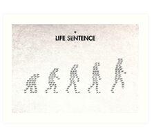 99 Steps of Progress - Life sentence Art Print