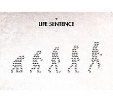 99 Steps of Progress - Life sentence Photographic Print