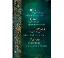 Risk, Care, Dream... Photographic Print