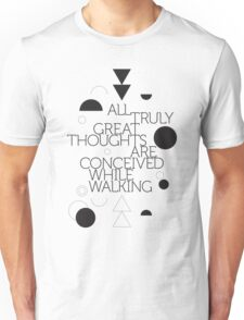 All truly great thoughts are concieved while walking Unisex T-Shirt
