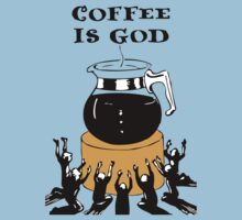 Coffee Is God by retrorebirth