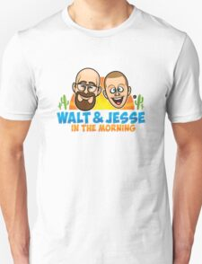 Walt & Jesse in the Morning! T-Shirt