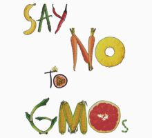 Say NO to GMOs! by DILLIGAF