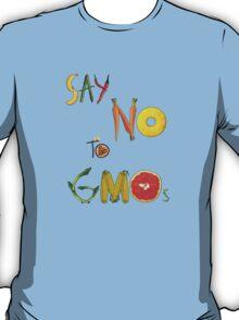 Say NO to GMOs! T-Shirt