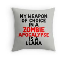 My weapon of choice in a Zombie Apocalypse is a llama Throw Pillow