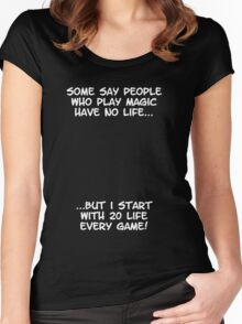 Some say people who play magic have no life Women's Fitted Scoop T-Shirt
