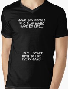 Some say people who play magic have no life Mens V-Neck T-Shirt