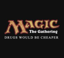 MtG Drugs would be cheaper by Viridia