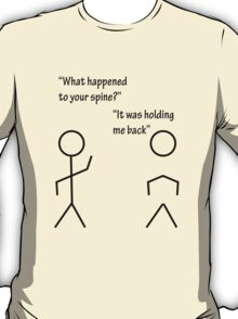 It was holding me back T-Shirt