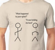 It was holding me back Unisex T-Shirt
