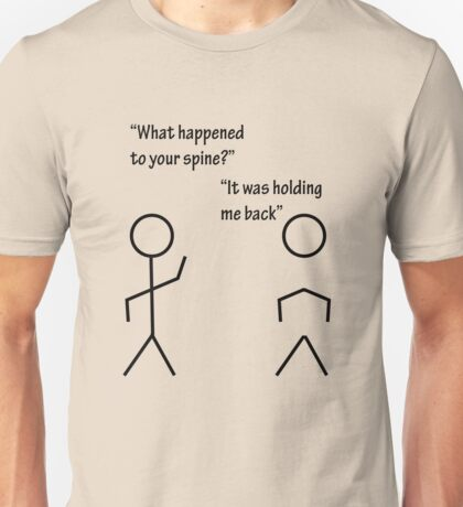 It was holding me back Unisex T-Shirt