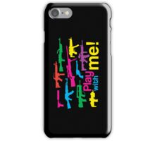Play with me! - black-multicolor iPhone Case/Skin