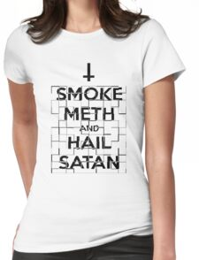 Smoke Meth and Hail Satan  Womens Fitted T-Shirt