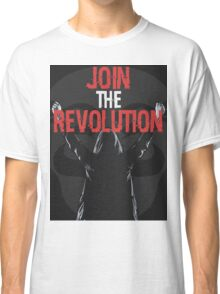 Join the revolution Classic T-Shirt