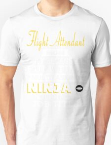 Flight Attendant Mom Only Because Full Time Multitasking Ninja Is Not An Actual Job Title - Tshirts & Accessories T-Shirt