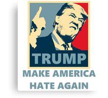 TRUMP '16 - Make America Hate again Canvas Print