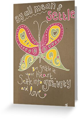 Settle into gravity and love by Jo Bradshaw