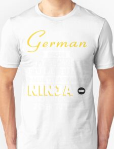 German Mom Only Because Full Time Multitasking Ninja Is Not An Actual Job Title - Tshirts & Accessories T-Shirt