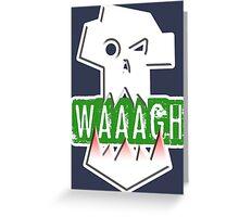 WAAAGH! ORKS Greeting Card