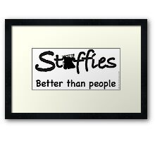 Staffies better than people text Framed Print