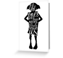 The ones we love never truly leave us Greeting Card