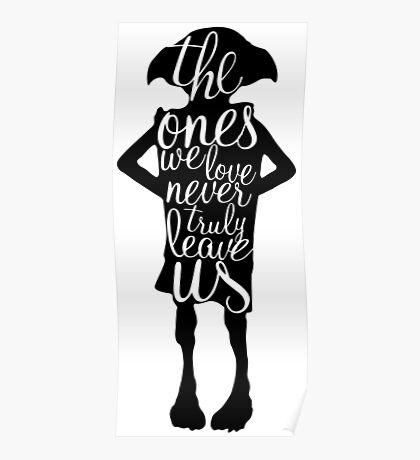 The ones we love never truly leave us Poster