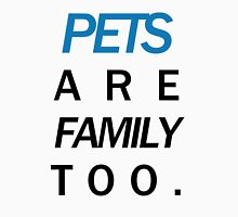 Pets are family too blue Unisex T-Shirt
