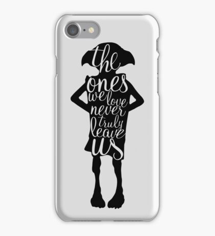 The ones we love never truly leave us iPhone Case/Skin