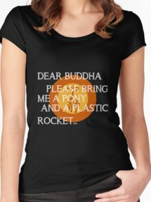 Dear Buddha, Please bring me a pony... Women's Fitted Scoop T-Shirt