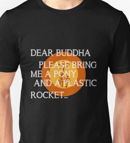 Dear Buddha, Please bring me a pony... Unisex T-Shirt