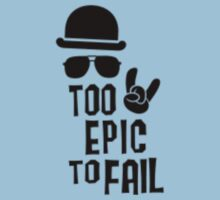 Too epic to fail T-Shirt