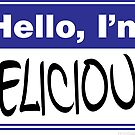 Hello, I'm Delicious by Rev. Shakes Spear