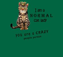 i am a normal cat lady you are a crazy people person Womens T-Shirt