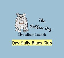The Robbers Dog Dirty Delta Blues Band Unisex T-Shirt