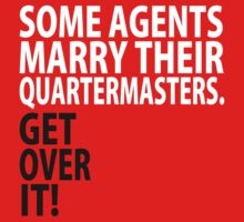 Some Agents Marry Their Quartermasters by rexannakay