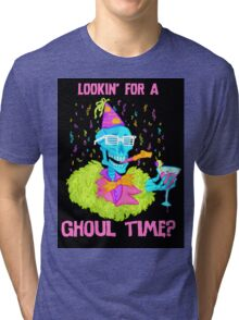 Lookin' for a ghoul time? Tri-blend T-Shirt