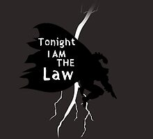 Tonight i am the law by Nxt Design