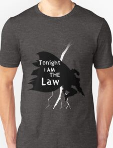 Tonight i am the law T-Shirt