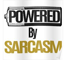 Powered By Sarcasm Poster