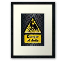 Danger of Deity Framed Print
