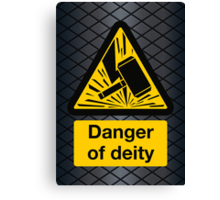 Danger of Deity Canvas Print