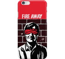 Fire Away iPhone Case/Skin